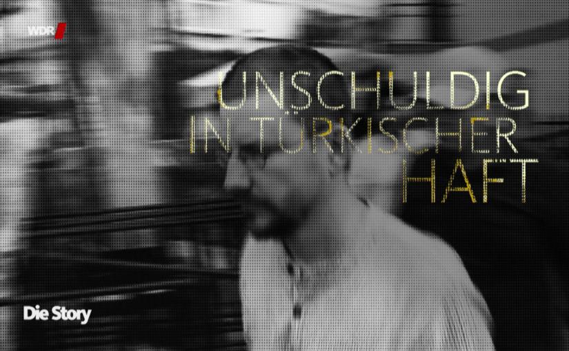 WDR-Doku: Unschuldig in türkischer Haft – Der Fall Peter Steudtner